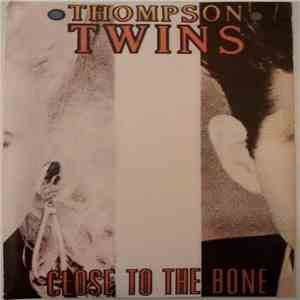 Thompson Twins - Cerca Del Hueso = Close To The Bone download