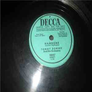 Tommy Dorsey And His Orchestra - Hambone / Come What May download